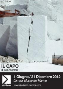 Locandina Il Capo di Yuri Ancarani. Museo Civico del Marmo di Carrara, 2012