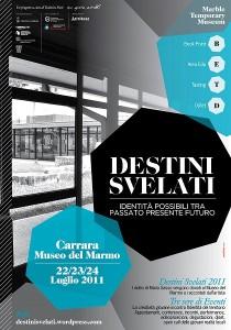 Locandina Destini Svelati. Museo Civico del Marmo di Carrara, 2011